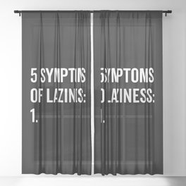 Symptoms Of Laziness Funny Quote Sheer Curtain