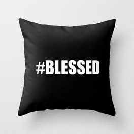 Blessed Black & White #Blessed Throw Pillow