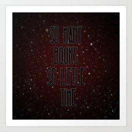 So many books so little time Art Print