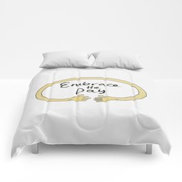 Embrace the Day! Comforters