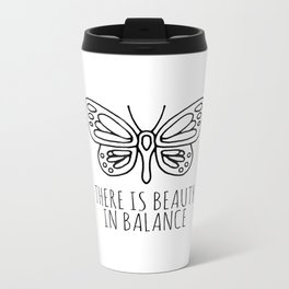 There is beauty in balance butterfly Metal Travel Mug