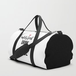 Safety First Drink With A Nurse Duffle Bag