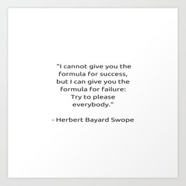I cannot give you the formula for success Art Print
