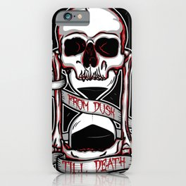 From Dusk, Till Death iPhone Case