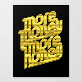 More Money, More Honey Canvas Print