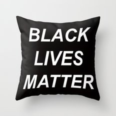 BLACK LIVES MATTER // QUOTE Throw Pillow