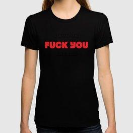 I Run on F**k You Energy T-shirt