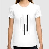 chill T-shirts featuring chill by Lazar Alex