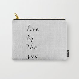 Live By The Sun Carry-All Pouch