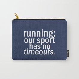 Our Sport Has No Timeouts.  Carry-All Pouch