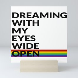 DREAMING WITH MY EYES WIDE OPEN Mini Art Print