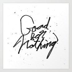 Good For Nothing Art Print