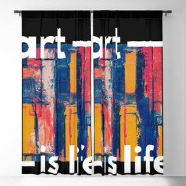 Art Is Life Blackout Curtain
