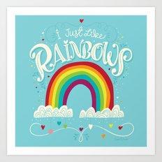 I Just Like Rainbows Art Print