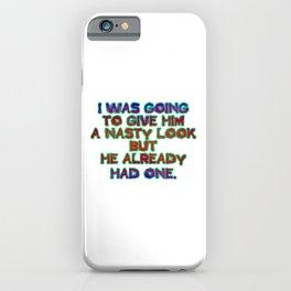 """Funny """"Nasty Look"""" Joke iPhone Case"""