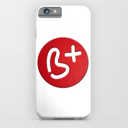 My Blood Type: Be positive iPhone Case