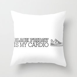 Funny Black Friday is My Cardio! Christmas Shopping Shopahlic Throw Pillow