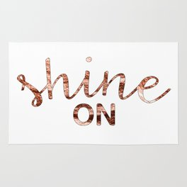 Shine on rose gold quote Rug