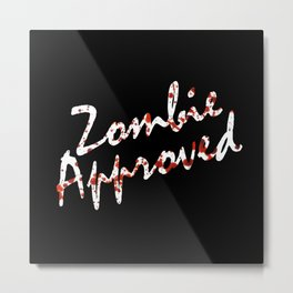 Zombie Approved Metal Print