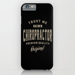 I'm a Chiropractor iPhone Case