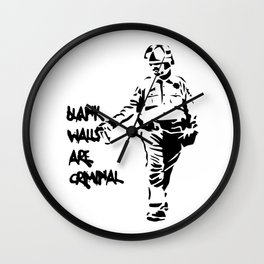 Blank Walls Are Criminal Wall Clock