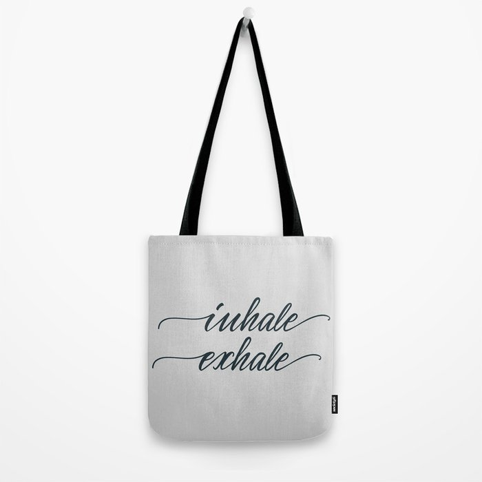 Inhale, exhale Tote Bag