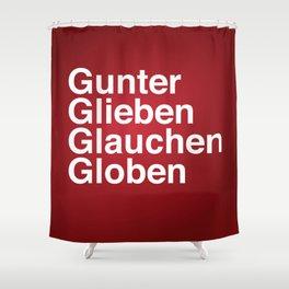 Gunter Glieben Glauchen Globen Shower Curtain