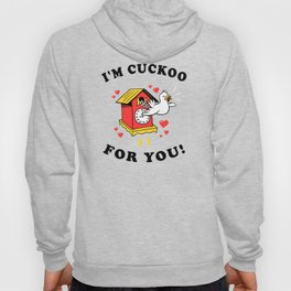 I'm Cuckoo For You Hoody