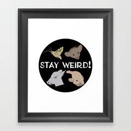 Stay Weird! Framed Art Print
