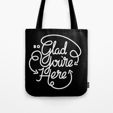 Glad You're Here Tote Bag