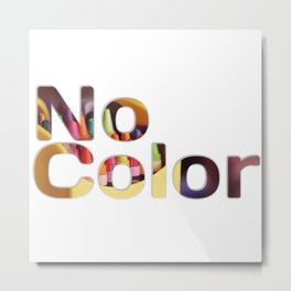 No Color Metal Print
