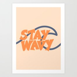 Stay Wavy Surf Type Art Print