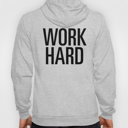Work hard Hoody