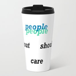 people should care about people Travel Mug