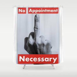 No Appointment Necessary Shower Curtain