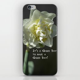 """""""It's a Good Day to Have a Good Day!"""" iPhone Skin"""