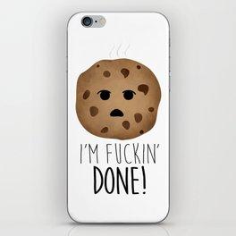 I'm Fuckin' Done! iPhone Skin