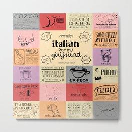 Italian For My Girlfriend - rrrrrude! edition Metal Print