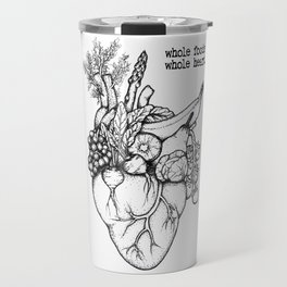 Whole foods, whole heart Travel Mug