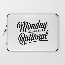Monday should be optional Laptop Sleeve
