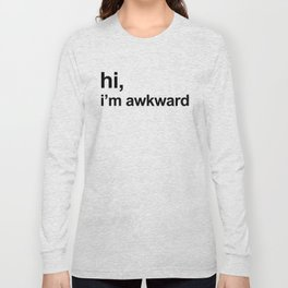 I'm Awkward Funny Quote Long Sleeve T-shirt