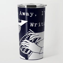 Go Away, I'm Writing (Navy) Travel Mug