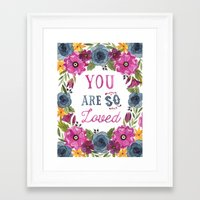 you are so loved Framed Art Prints featuring You Are So Loved by Fercute
