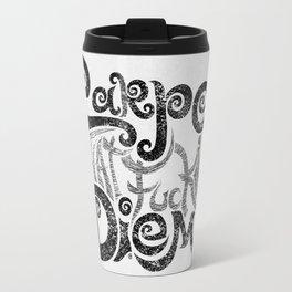 Carpe that f***g Diem.... (black) Travel Mug