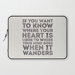 If You Want To Know Where Your Heart Is Laptop Sleeve