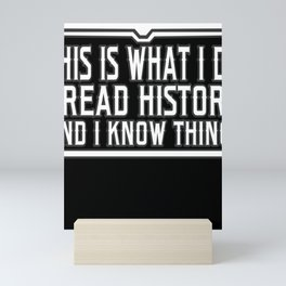 History Book Reader Shirt This Is What I Do I Read History Mini Art Print