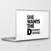 patriarchy Laptop & iPad Skins featuring She Wants the D (estruction of Patriarchy) by CreativeAngel