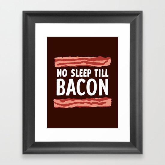 No Sleep Till Bacon Framed Art Print