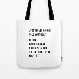 Just in case no one told you today Tote Bag