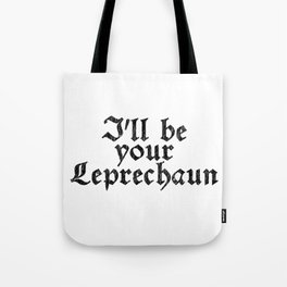 I'll be your Leprechaun - Vintage Look Retro Style Tote Bag